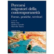Percorsi migratori della contemporaneità. Forme, pratiche, territori