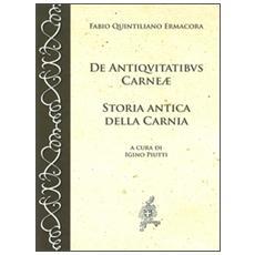 De antiquitatibus Carnae. Storia antica della Carnia. Testo latino a fronte