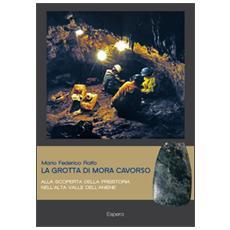 La grotta di Mora Cavorso. Alla scoperta della preistoria nell'alta valle dell'Aniene