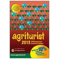 Agriturist 2013. 1400 proposte per le vacanze in fattoria