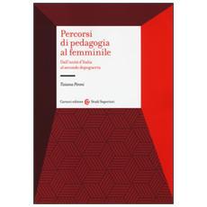 Percorsi di pedagogia al «femminile». Dall'Unità d'Italia al secondo dopoguerra