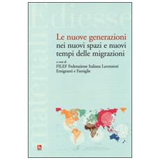 Le nuove generazioni nei nuovi spazi e nuovi tempi delle migrazioni