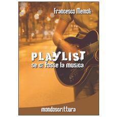 Playlist. Se ci fosse la musica