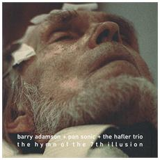 Barry Adamson & Pan Sonic & The Hafler Trio - The Hymn Of The 7Th Illusion