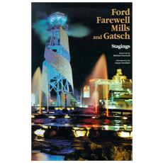 Ford Farewell Mills and Gatsch. Stagings