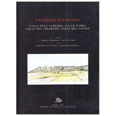 Paesaggi d'Etruria. Valle dell'Albegna, Valle d'Oro, Valle del Chiarone, Valle del Tarone. Progetto di ricerca italo-britannico seguito allo scavo di Settefinistre