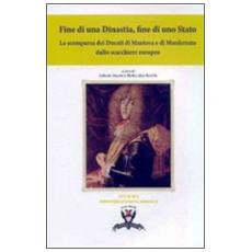 Fine di una dinastia, fine di uno Stato. La scomparsa dei Ducati di Mantova e di Monferrato dallo scacchiere europeo