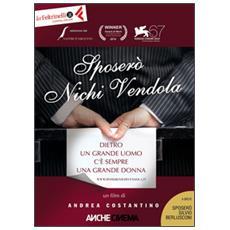 Sposerò Nichi Vendola. DVD. Con libro