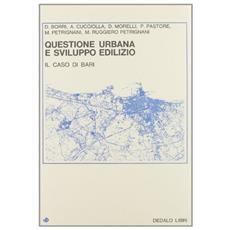 Questione urbana e sviluppo edilizio. Il caso di Bari
