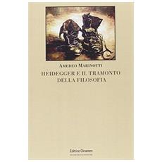 Heidegger e il tramonto della filosofia