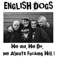 English Dogs - We Did, We Do, We Always Fucking Will!
