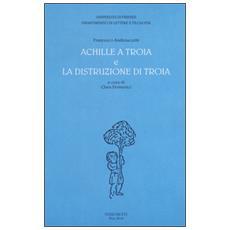 �Achille a Troia� e �La distruzione di Troia�