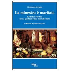 La minestra è maritata. Ritratto storico della gastronomia meridionale
