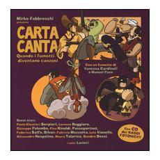 Carta canta. Quando i fumetti diventano canzoni. Con CD Audio