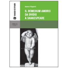 Il «Remedium amoris» da Ovidio a Shakespeare