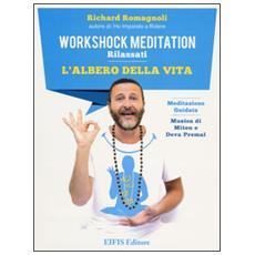 L'albero della vita. Workshock meditation. Rilassati. CD Audio. Con libro