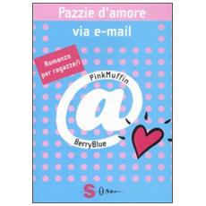Pazzie d'amore via e-mail