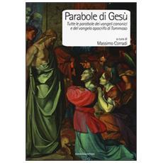 Parabole di Ges�. Tutte le parabole dei Vangeli canonici e del Vangelo apocrifo di Tommaso