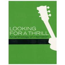Looking For A Thrill / ananthol