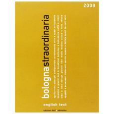 Bologna straordinaria 2009. Ediz. italiana e inglese