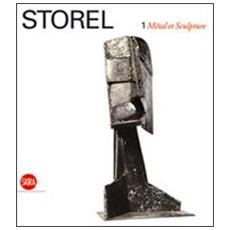 Storel. Métal et Sculpture. Ediz. italiana e francese