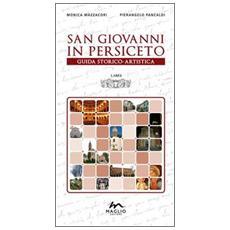 San Giovanni in Persiceto. Guida storico-artistica