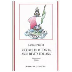 Ricordi di ottanta anni di vita italiana
