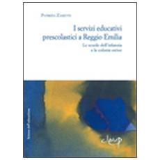 I servizi educativi prescolastici a Reggio Emilia. Le scuole dell'inf anzia e le colonie estive