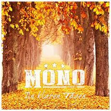 Mono Inc. - An Klaren Tagen