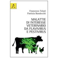 Malattie di interesse veterinario da flavivirus e pestivirus
