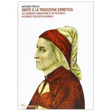 Dante e la tradizione alchemica. La Commedia: narrazione di un percorso religioso anomalo