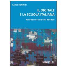 Il digitale e la scuola italiana. #Modelli #strumenti #editori