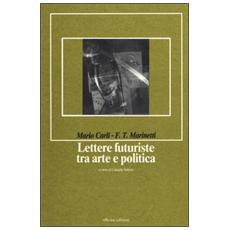 Lettere futuriste fra arte e politica