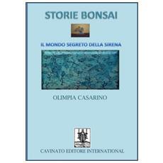 Storie bonsai. Il mondo segreto della sirena