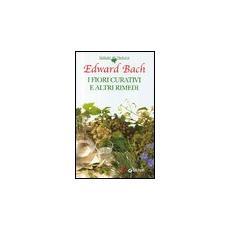 I fiori curativi e altri rimedi