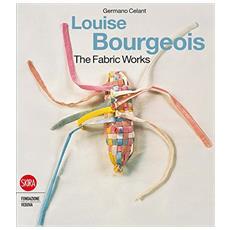 Louise Bourgeois. Textiles. Ediz. italiana e inglese