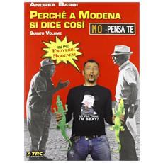 Mo pensa te. Perché a Modena si dice così. Vol. 5