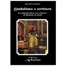 Simbolismo e Scrittura. Il cardinale Pitra e la �Chiave� di Melitone di Sardi