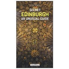Secret Edinburgh. An unusual guide