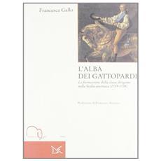 L'alba dei gattopardi. La formazione della classe dirigente nella Sicilia austriaca (1719-1734)