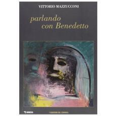 Parlando con Benedetto. Quaderni del convivio
