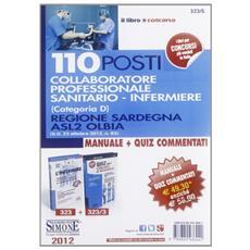 110 posti collaboratore professionale sanitario-infermiere (categoria D9 regione Sardegna ASL2 Olbia: Manuale-Quiz commentati