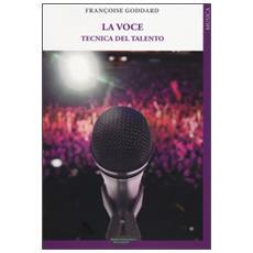 La voce. Tecnica del talento