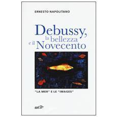 Debussy, la bellezza e il Novecento. �La Mer� e le �Images�