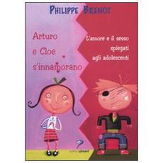 Arturo e Cloe s'innamorano. L'amore e il sesso spiegati agli adolescenti