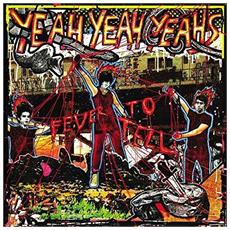 Yeah Yeah Yeahs - Fever To Tell - Disponibile dal 02/02/2018