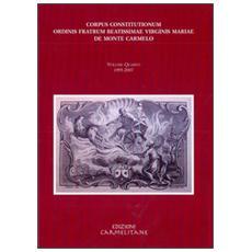 Corpus Constitutionum ordinis fratrum beatissimae virginis Mariae de Monte Carmelo. Vol. 1: (1281-1456) .
