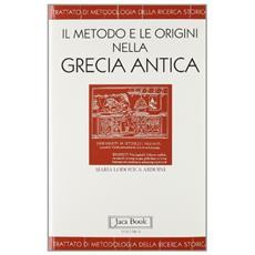 Metodo e le origini nella Grecia antica (Il) . Vol. 1