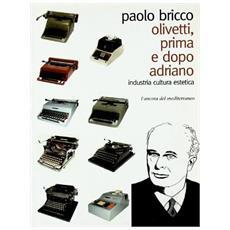 Olivetti, prima e dopo Adriano. Industria di cultura estetica