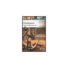 Gladiatori. I dannati dello spettacolo